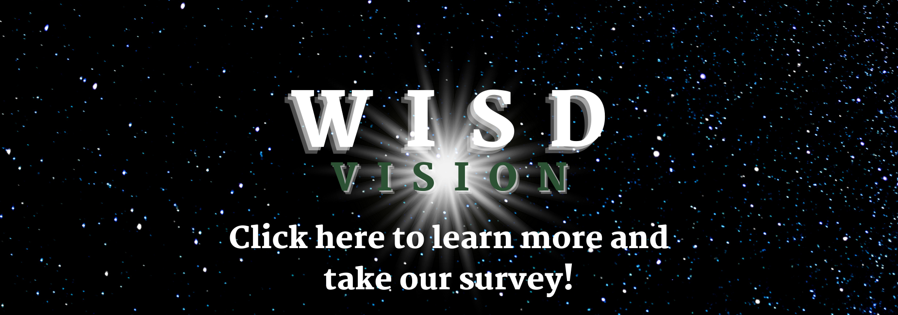 graphic reads w i s d vision click here to learn more and take our survey