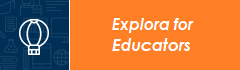 Explora for Educators