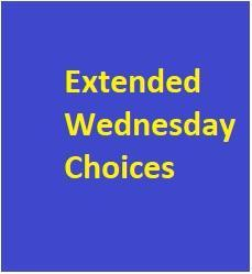 Extended Wednesday Choices