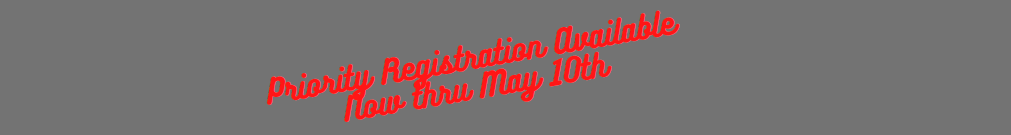 Priority Registration available until May 10th