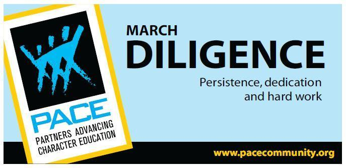 PACE Character Trait for March is Diligence. Thumbnail Image