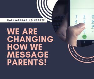 Graphic with a telephone and the words: Call messaging Update, we are changing how we message parents!