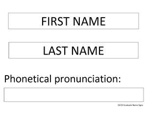 Graduate Name Sign - First Name, Last Name, Phonetic Pronunciation