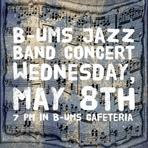 B-UMS Jazz Band to Present Final Spring Performances