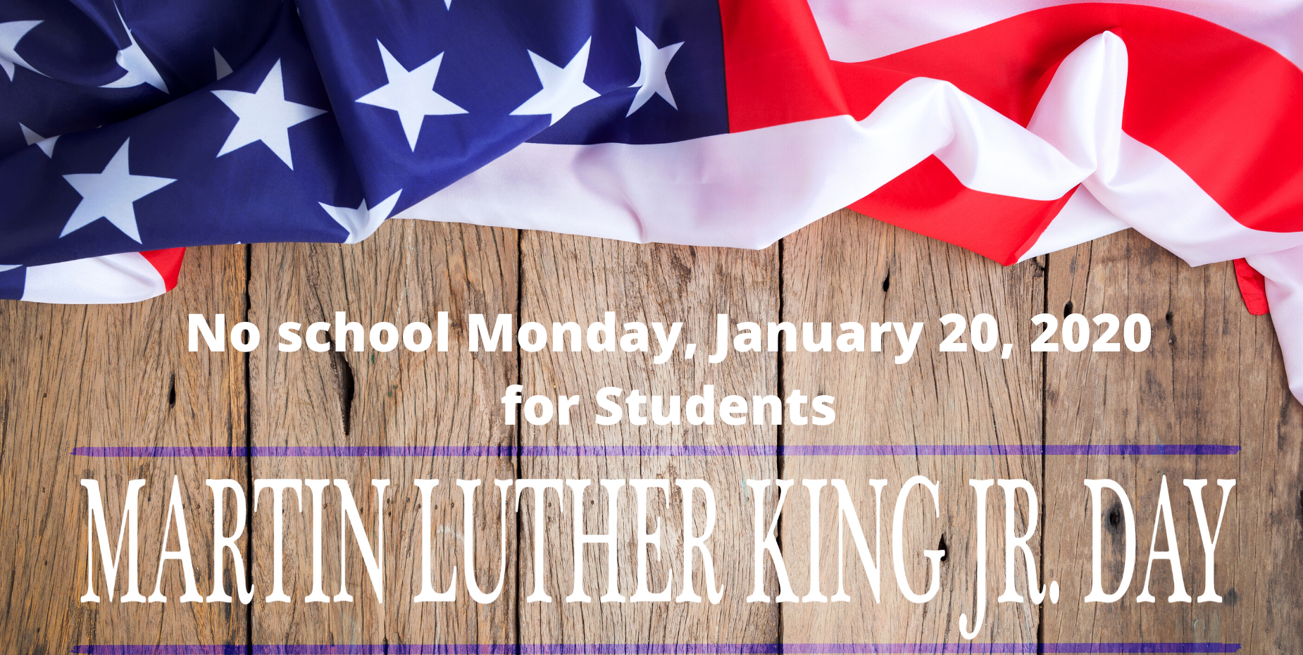 Image shows a flag on boards and information about MLK Jr. Day.