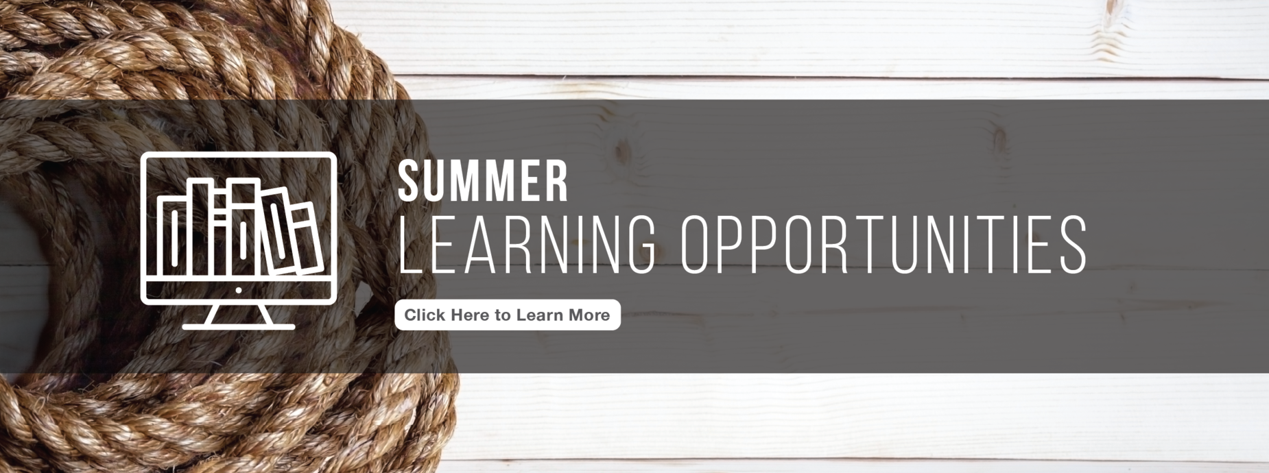 Summer Learning Opportunities — Click Here to Learn More