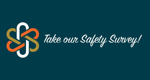 Take our Safety Survey!