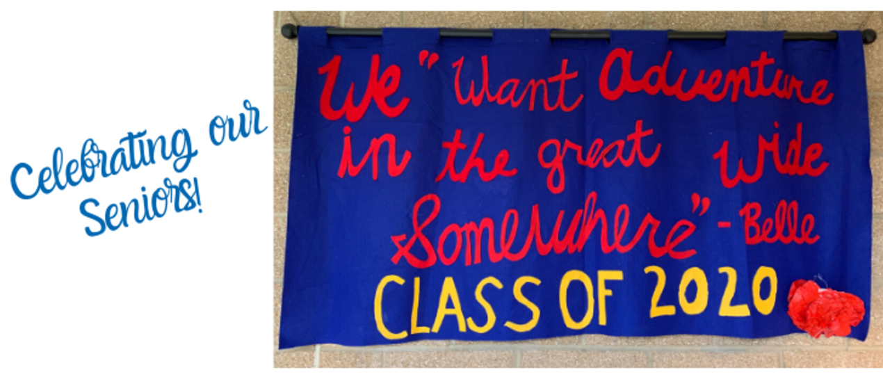 banner that says: We want adventure in the great wide somewhere, Belle, class of 2020