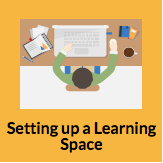 Setting up a Learning Space