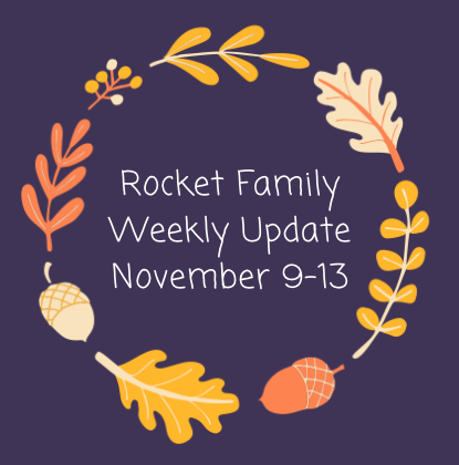 Rocket Family Weekly Update - November 9-13 Featured Photo