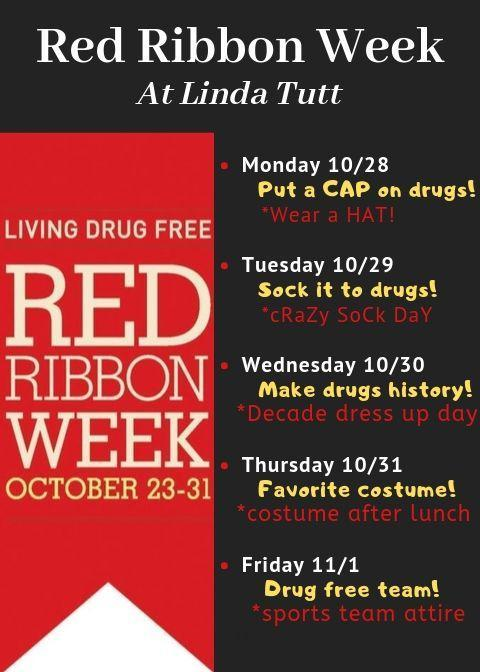 Red Ribbon week at Linda Tutt.  October 28th wear a hat, October 29th wear crazy socks, October 30th dress in favorite decade, October 31st dress in costume after lunch, November 1st Wear sport team wear.
