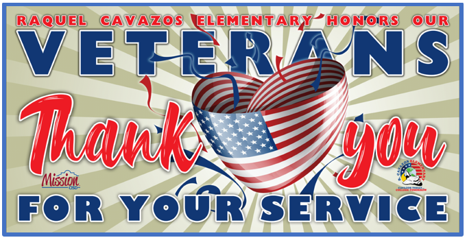 Raquel Cavazos Elementary Honors Our Veterans. Thank you for your service.