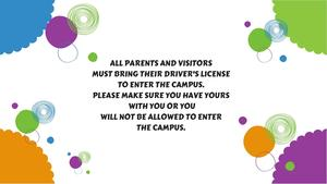 ALL PARENTSAND VISITORSMUST BRING THEIR  DRIVER'S LICENSE TO ENTER (2).jpg