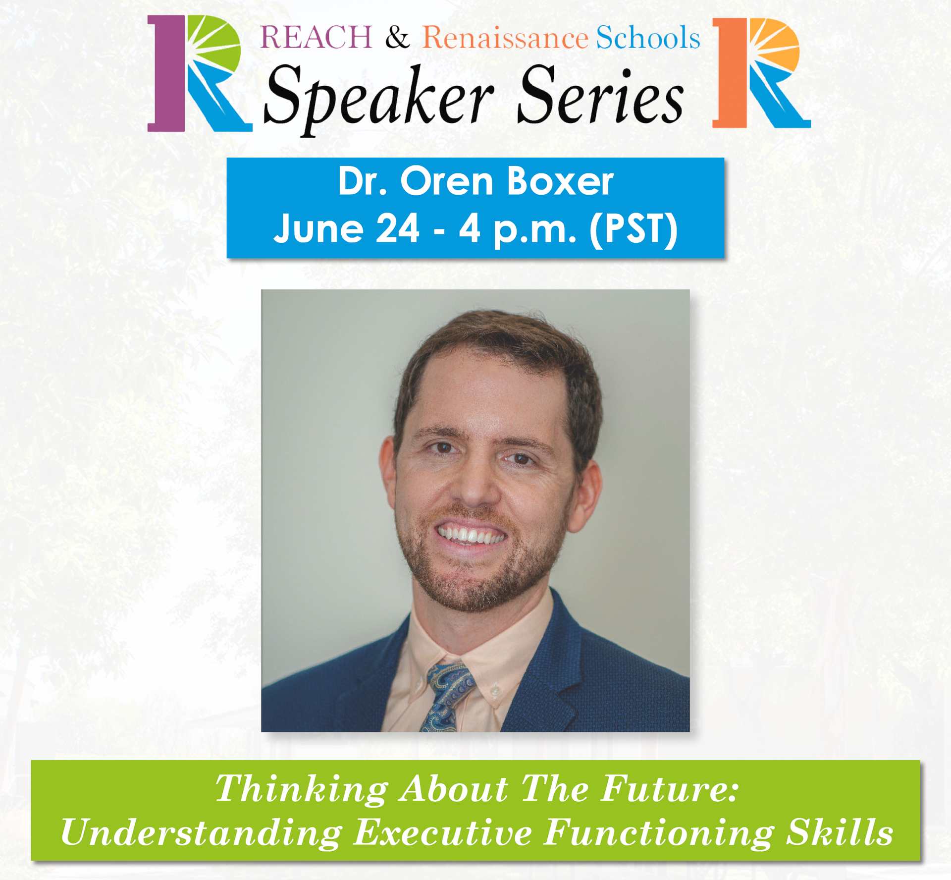 Dr. Oren Boxer Speaker Event - June 24 - 4 PM - Thinking About The Future: Understanding Executive Functioning Skills