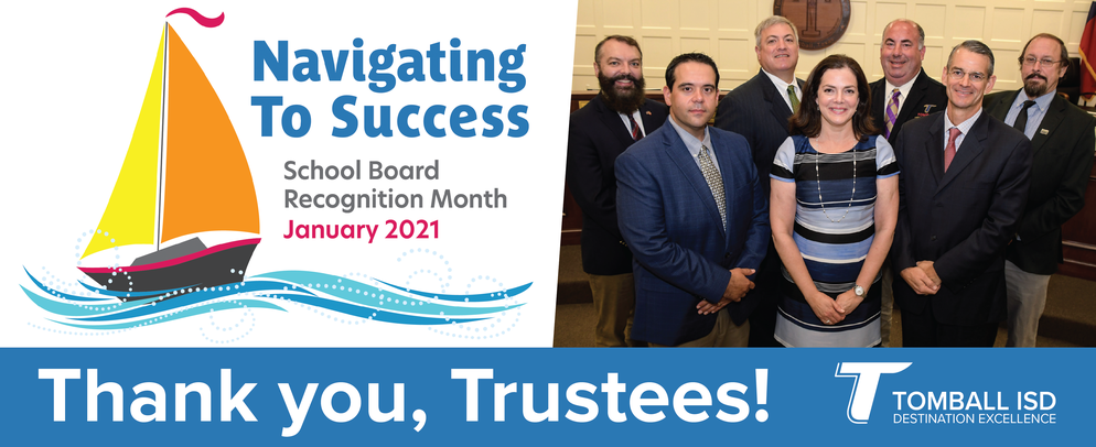 Navigating to Success, School Board Recognition Month, January 2021 – Thank you, Trustees! – Tomball ISD Branding