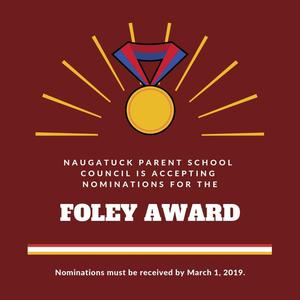 Naugatuck Parent School Council is accepting nominations for the Foley Award. Nominations must be received by March 1, 2019.