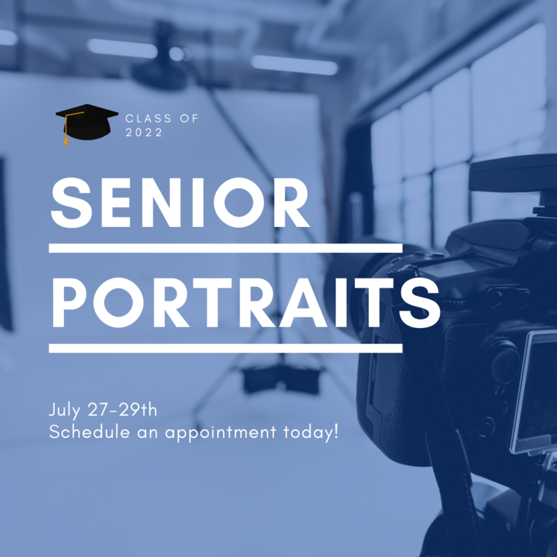 square graphic shows black and white photo of a camera set up to take portraits with a blue overlay and white text that reads class of 2022 senior portraits july 27-29 schedule an appointment today