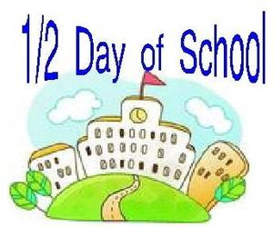 1/2 Day of School