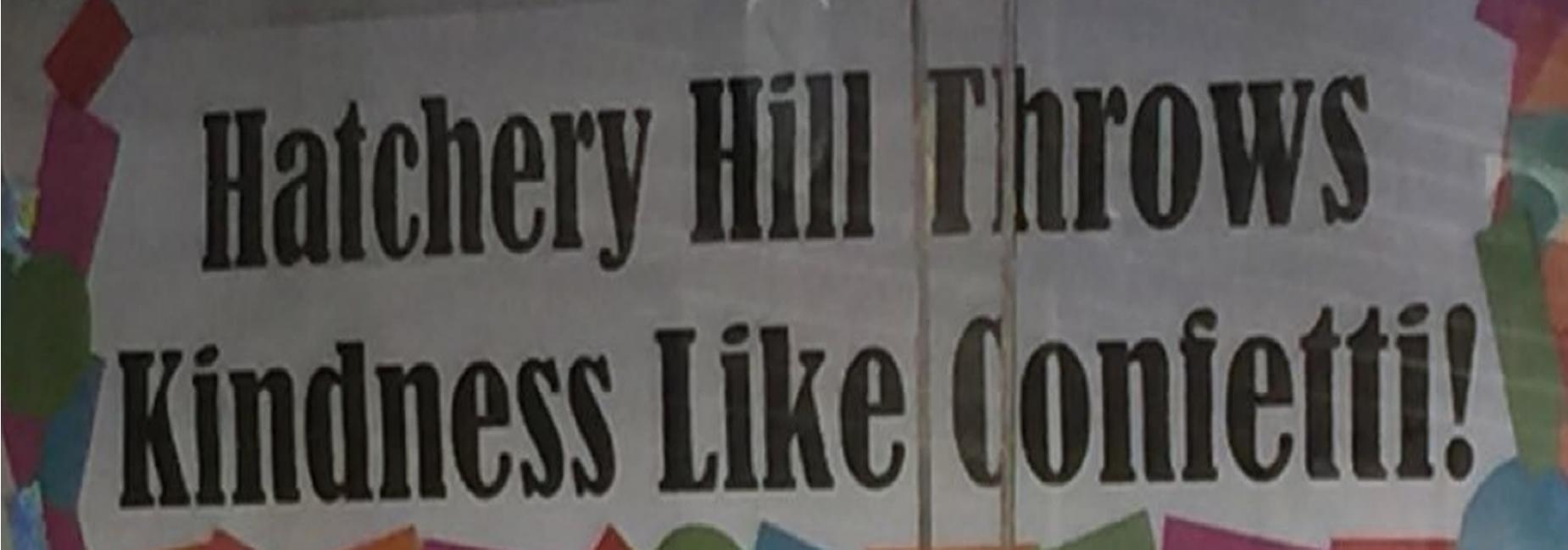 Hatchery Hill Kindness!