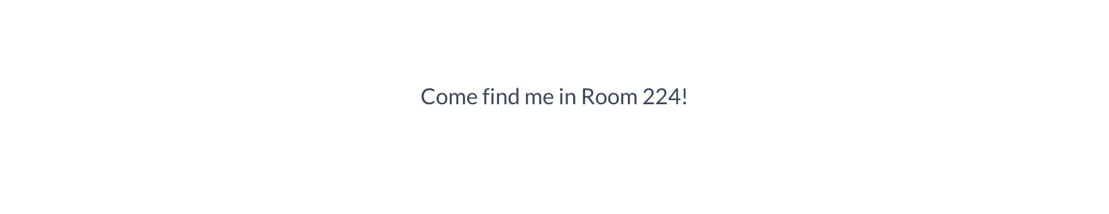 Visit room 224