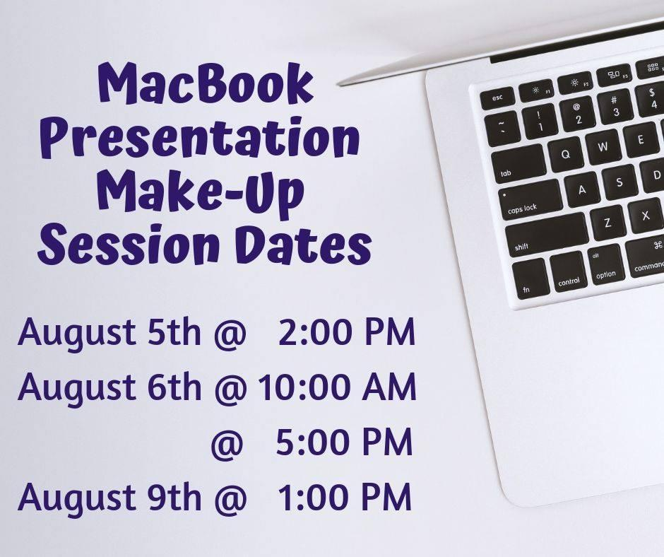 MacBook Presentation Make-up Times ~ Parent and Student are Required to Attend