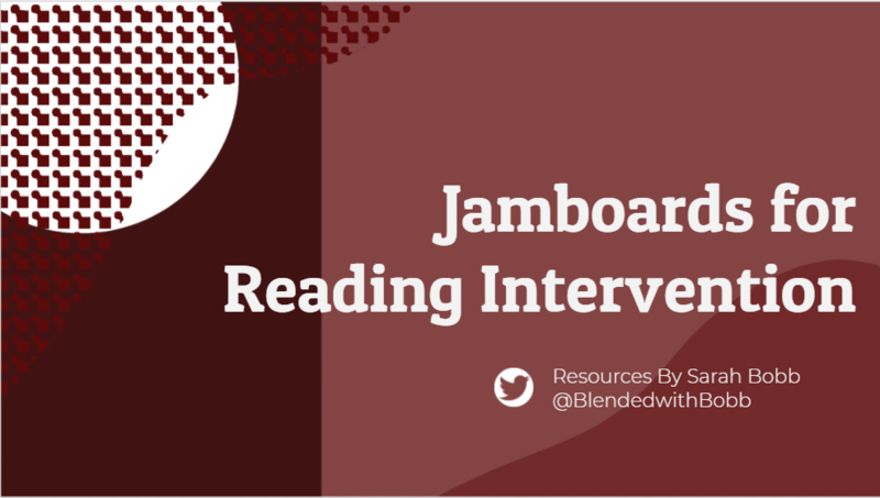 Jamboards for Reading Intervention