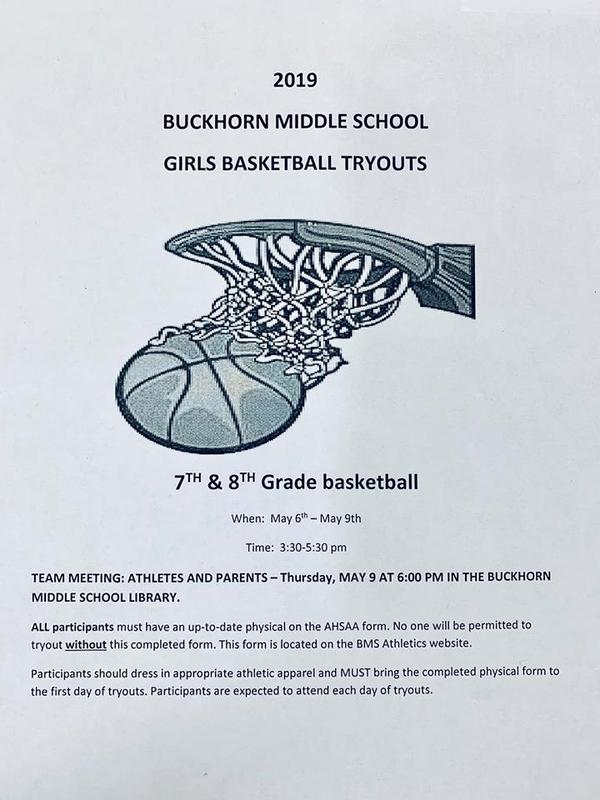 May 6th through May 9th  3:30pm - 5:30pm Team Meeting: Athletes and Parents- Thursday, May 9th @ 6:00pm in the Buckhorn Middle School Library. All participants must have an up-to-date physical on the AHSAA form. No one will be permitted to tryout without this completed form.  This form is located on the BMS Athletics website.