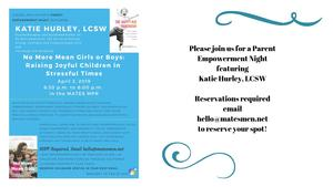 Please join us for a Parent Empowerment Night featuring Katie Hurley, LCSW Reservations required email hello@matesmcn.net to reserve your spot!.jpg