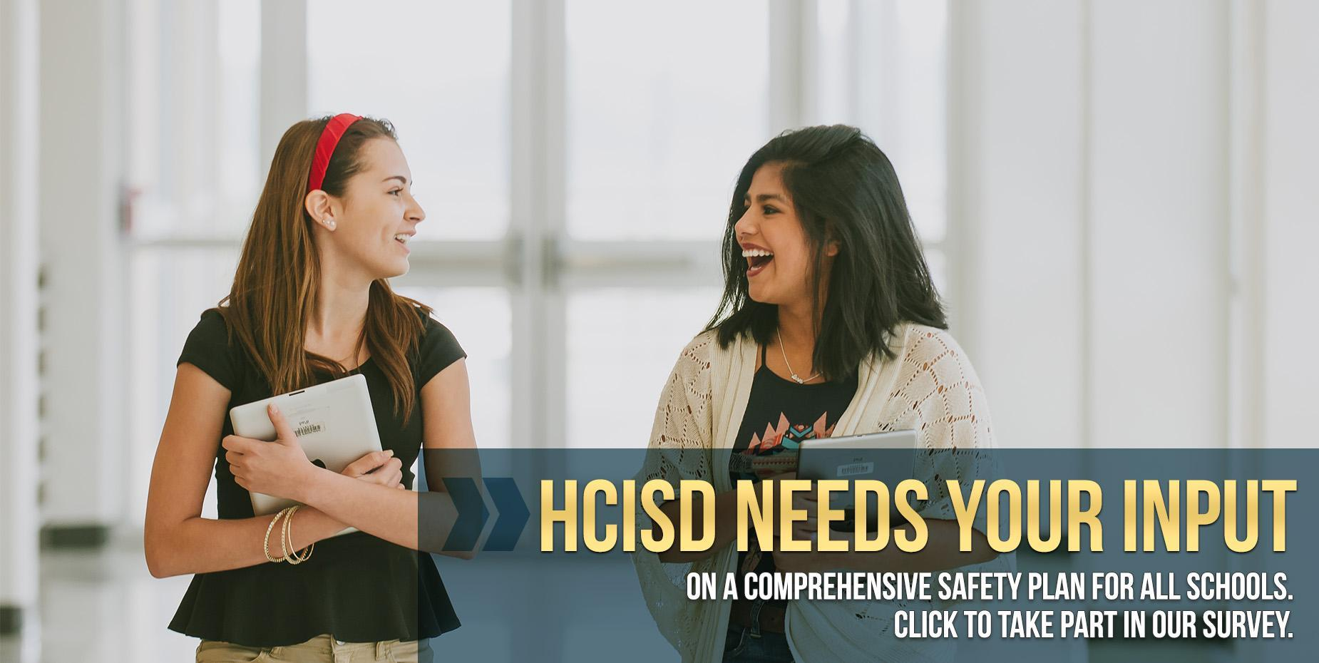 HCISD needs your input on comprehensive safety plan for all schools