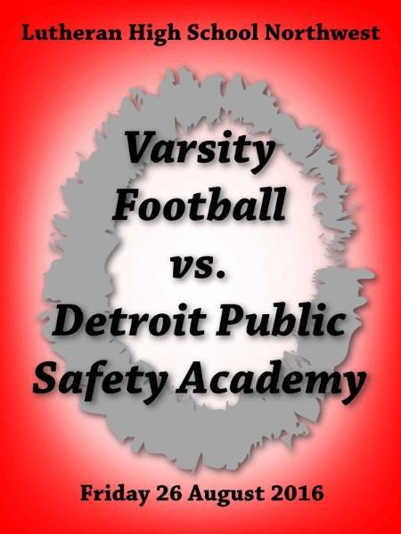 Varsity Football vs. Detroit Public Safety Academy.