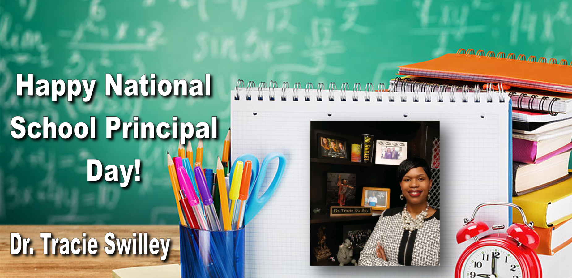 Happy National School Principal Day! Dr. Tracie Swilley