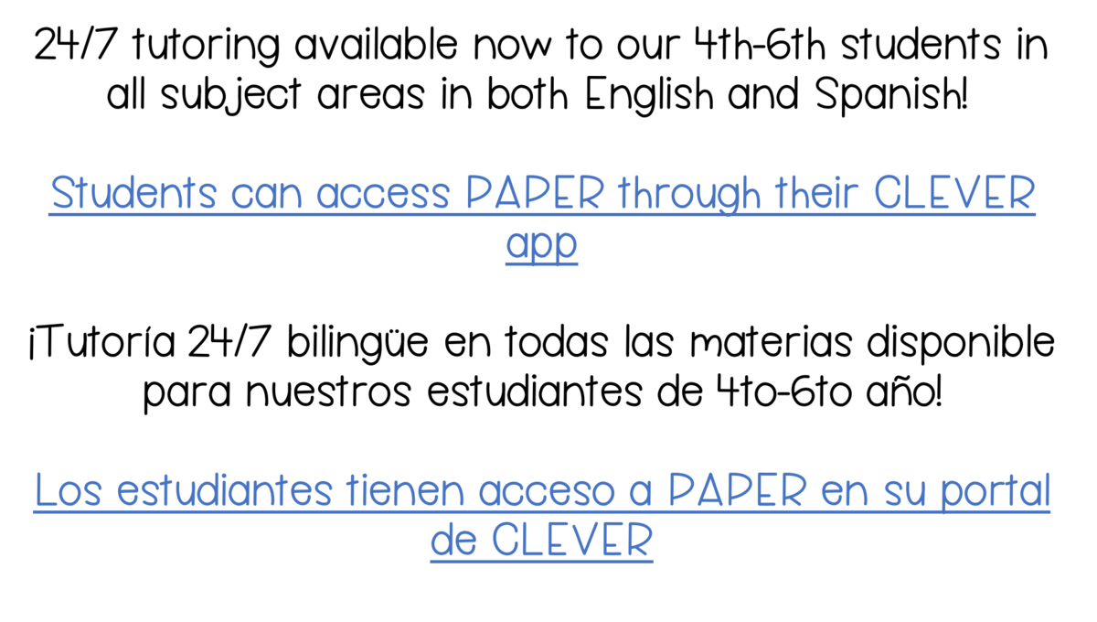 PAPER bilingual tutoring can be accessed on student's clever portal