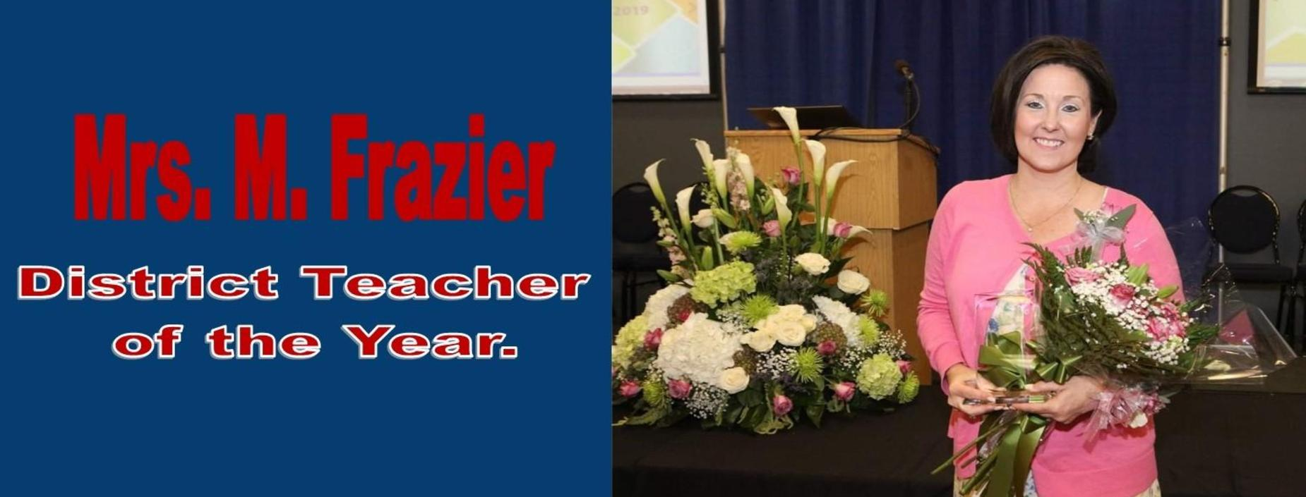 District Teacher of the year, Mrs. Frazier