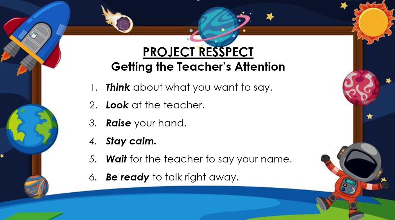 Project RESSPECT Getting the Teacher's Attention