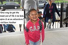 """One way to get the most out of life is to look upon it as an adventure."" - William Feather  Image of a pre-schooler arriving for her first day of school"