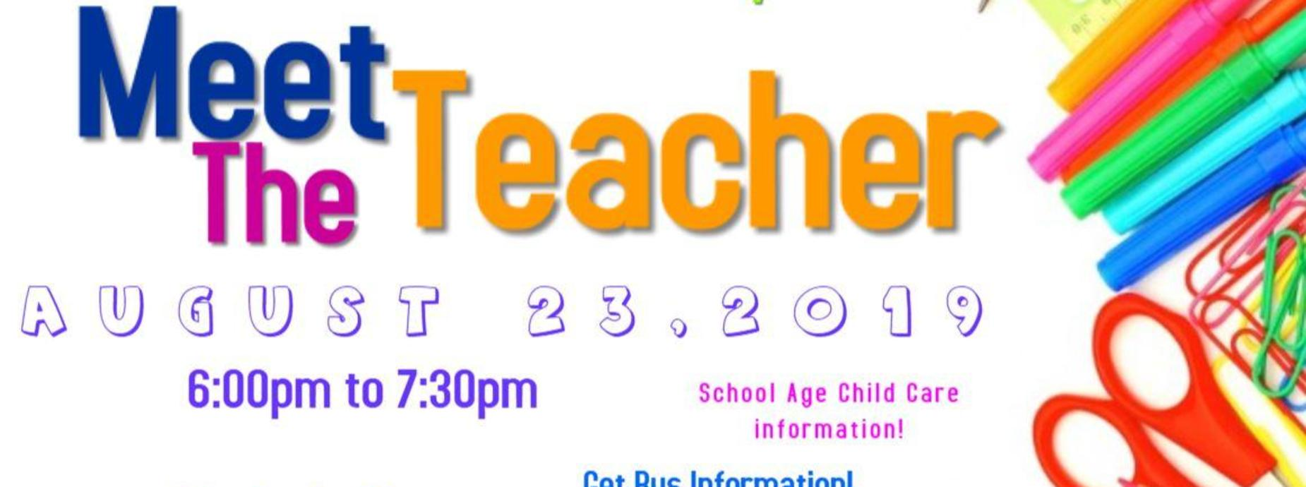 Meet the Teacher Night, August 23rd, 6pm to 7:30pm