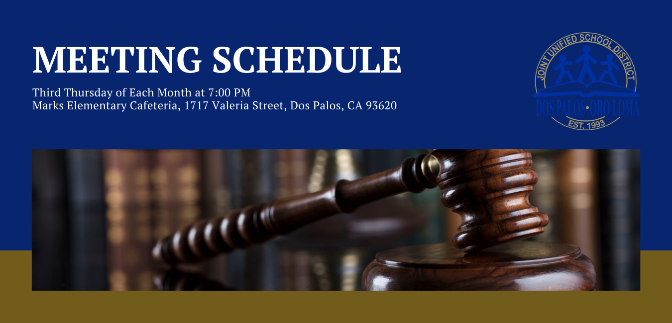 Blue, Meeting schedule, the third Thursday of each month at 7:00 PM, located at Marks Elementary Cafeteria, 1717 Valeria Street, Dos Palos, CA 93620 caption, with brown gavel