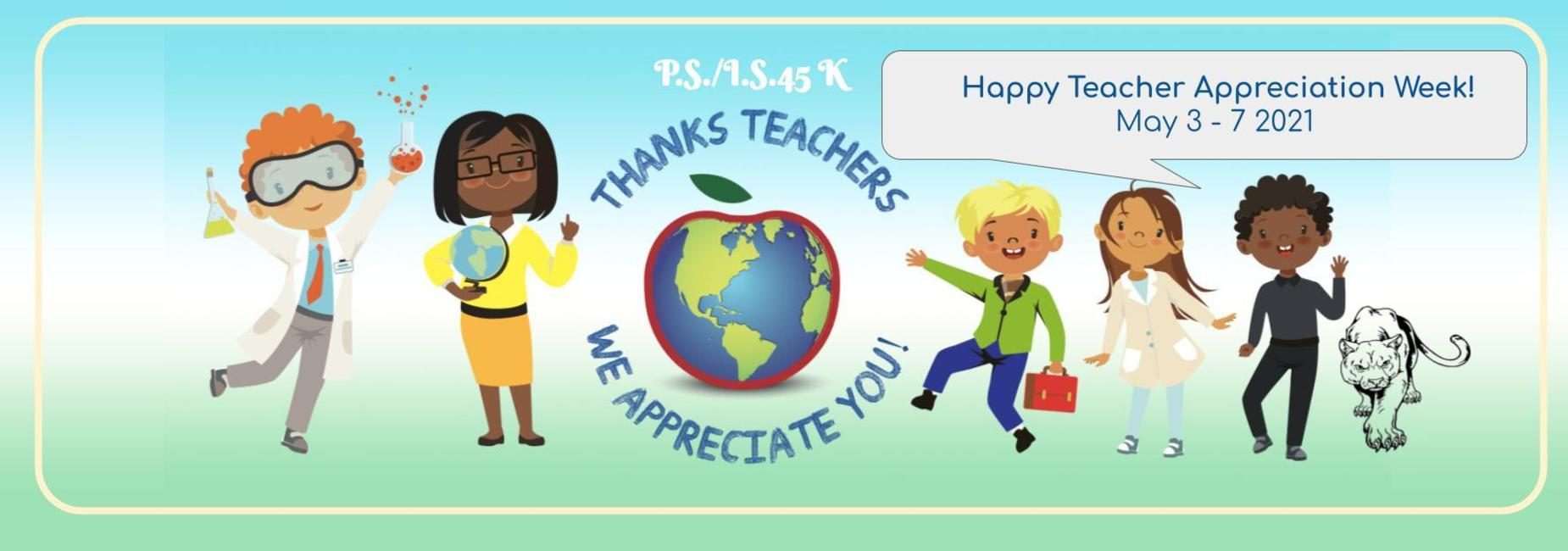 Happy Teacher Appreciation Week May 3-7th 2021