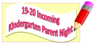 19-20 Kindergarten Parent Information Night