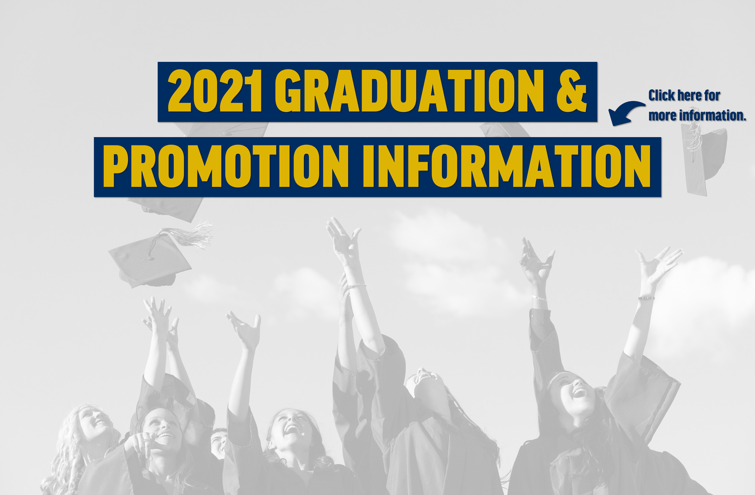 Graduation and promotion information.