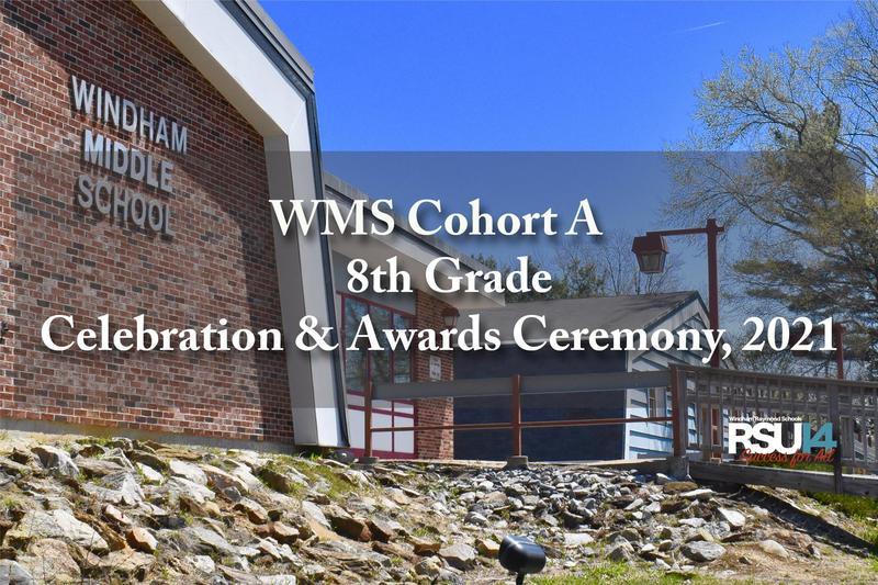 WMS 8th Grade Cohort A Celebration & Awards Ceremony 2021