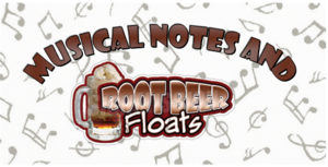 Musical Notes and Rootbeer Floats