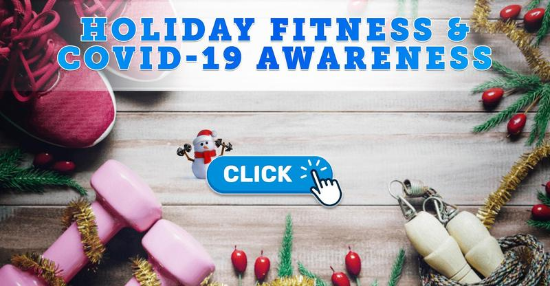 Holiday Fitness & COVID-19 Awareness