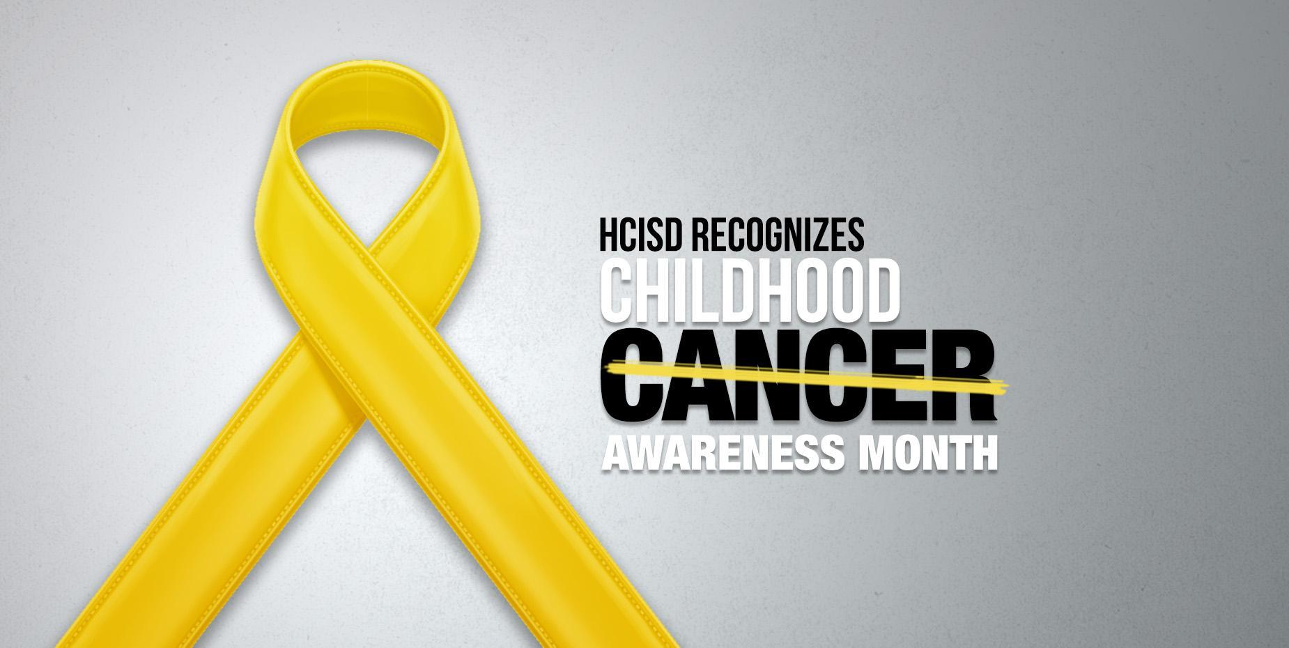 HCISD recognizes Childhood Cancer Awareness Month