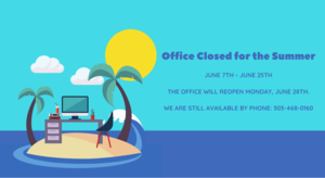 Office Closed for the Summer