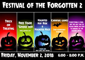 Festival of the Forgotten Poster trick or treating, free food, haunted hay ride and maze, carnival games, everything is free but we ask you to bring an item to donate to the soldier drive, Friday, November 2, 2018 6-8pm