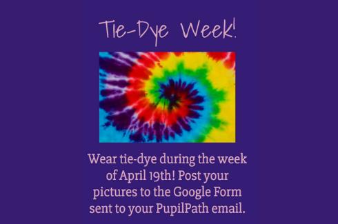Tie-Dye Week: Week of April 19. Wear Tie Dye this week and submit a photos