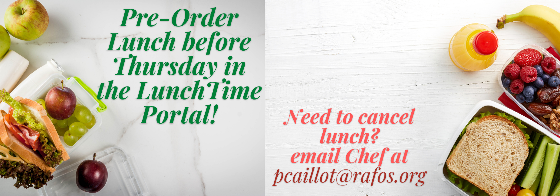 Pre order lunch by Thursday this week in the Lunch Portal for lunch next week.
