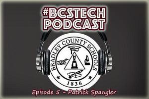 #BCSTech Podcast - Episode #5 - Patrick Spangler