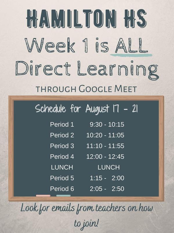 HAMILTON HS Week 1 is ALL Direct Learning through Google Meet